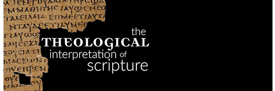 The Theological Interpretation of Scripture